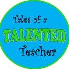 Tales of a Talented Teacher