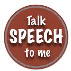 Talk Speech To Me