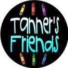 Tanner's  Friends