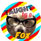 Taught by a Fox