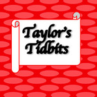 Taylor's Tidbits
