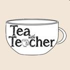 Tea with Teacher