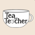 Tea with Teacher
