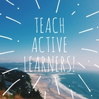 Teach Active Learners