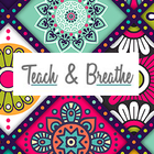 Teach and Breathe