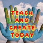 Teach and Create Today