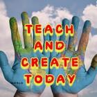 Teach and Create Today