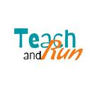 Teach and Run
