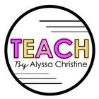 Teach by Alyssa Christine