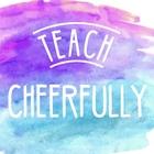 Teach Cheerfully