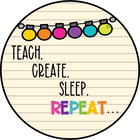 Teach Create Sleep Repeat