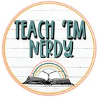 Teach 'Em Nerdy