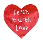 Teach it with Love