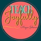 Teach Joyfully By Megan Johnson