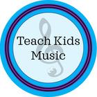 Teach Kids Music