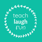 Teach Laugh Run