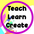 Teach Learn Create