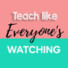 Teach Like Everyone's Watching