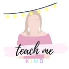 teach me kind
