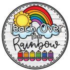 Teach Over the Rainbow