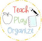 Teach Play Organize