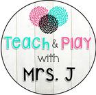 Teach Play with Mrs J