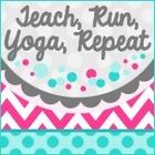 Teach Run Yoga Repeat