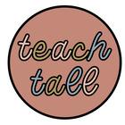 Teach Tall