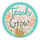 Teach Them To Grow