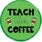 Teach Then Coffee