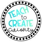 Teach to Create Curiosity