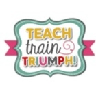 Teach Train Triumph