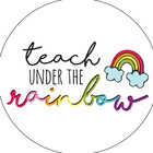 Teach Under the Rainbow