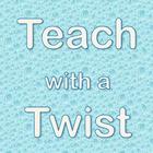 Teach With a Twist