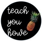 Teach You Howe