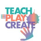 Teach-Play-Create