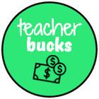 Teacher Bucks