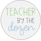 Teacher by the Dozen