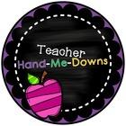 Teacher Hand-Me-Downs