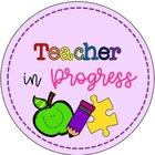 Teacher in Progress