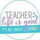 Teacher Life is Good