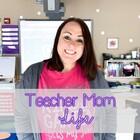 Teacher Mom Life
