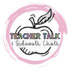 Teacher Talk and Sidewalk Chalk