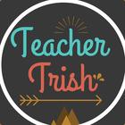 Teacher Trish