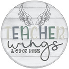 Teacher Wings and Other Things