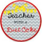 Teacher with a Diet Coke