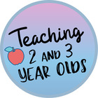 Teaching 2 and 3 Year Olds