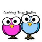 Teaching Busy Bodies