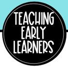 Teaching Early Learners