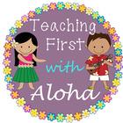 Teaching First with Aloha